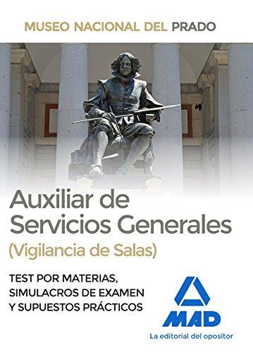 Auxiliar de Servicios Generales (Vigilancia de Salas) del Museo del Prado. Test por materias, Simulacros de Examen y Supuestos Prácticos