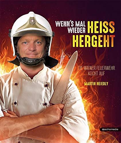Wenn´s mal wieder heiss hergeht: Die Wiener Feuerwehr kocht auf