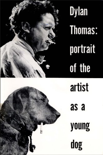 Read Portrait Of The Artist As A Young Dog By Dylan Thomas