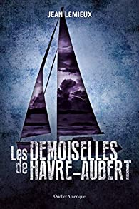 Les demoiselles de Havre-Aubert par Jean Lemieux