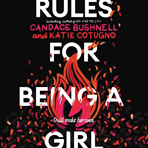 Rules for Being a Girl Audiobook By Candace Bushnell,                                                                                        Katie Cotugno cover art