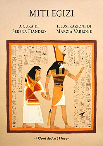 Miti egizi. Ediz. illustrata