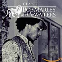 The Masters Collection CLASSIC BOB MARLEY and the WAILERS