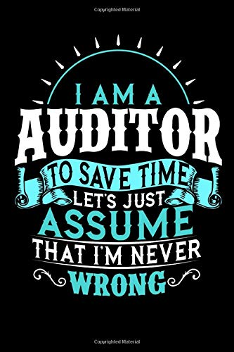 I Am A Auditor To Save Time Let's Just Assume That I'm Never Wrong: Auditor visiting your office this is a cute thank you notebook super for lists and notes 6x9