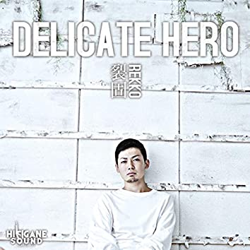 DELICATE HERO