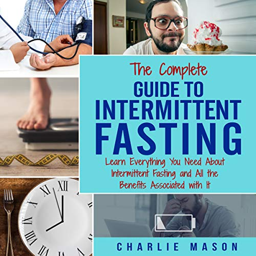 The Complete Guide to Intermittent Fasting audiobook cover art