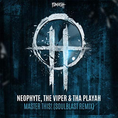Neophyte, The Viper & Tha Playah