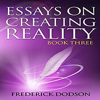 Essays on Creating Reality: Book 3 Titelbild