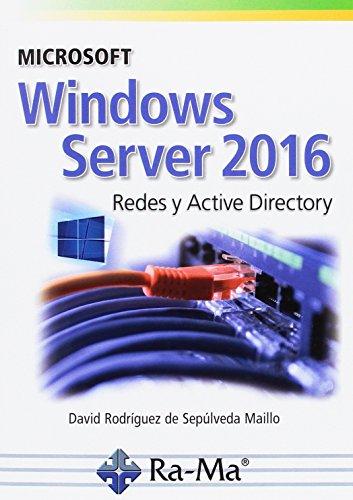 Microsoft Windows Server 2016. Redes y Active Directory (Comuicadion y redes)