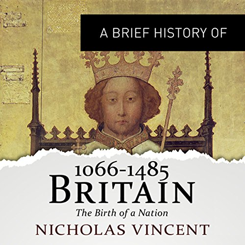 A Brief History of Britain 1066-1485 cover art