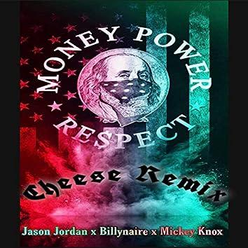 Money Power Respect (Cheese Remix)