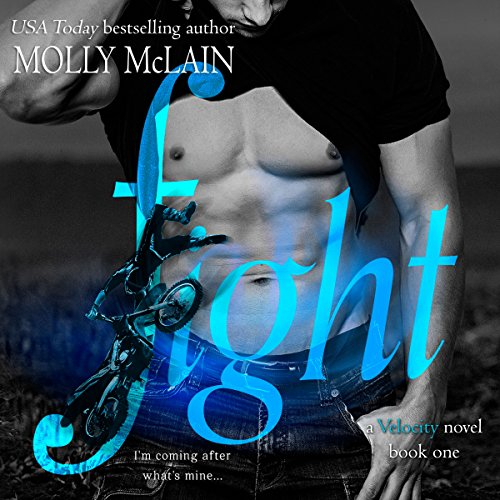 Fight     Velocity, Book 2              By:                                                                                                                                 Molly McLain                               Narrated by:                                                                                                                                 Nicholas Patrella                      Length: 5 hrs and 50 mins     6 ratings     Overall 3.8