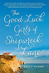 Books Set in Maine: The Good Luck Girls of Shipwreck Lane by Kelly Harms. Visit www.taleway.com to find books from around the world. maine books, maine novels, maine literature, maine fiction, maine authors, best books set in maine, popular books set in maine, books about maine, maine reading challenge, maine reading list, augusta books, portland books, bangor books, maine books to read, books to read before going to maine, novels set in maine, books to read about maine, maine packing list, maine travel, maine history, maine travel books
