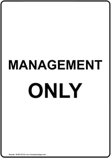 Management Only Sign, White 10x7 in. Plastic for Worksite Restricted Access Office by ComplianceSigns