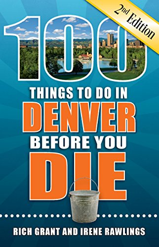 Price comparison product image 100 Things to Do in Denver Before You Die