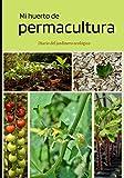 Mi huerto de permacultura Diario del jardinero ecológico: Anota tus plantaciones en tu calendario, dibuja tus planes de jardín mes a mes. Mantenga sus ... sus cosechas en este diario del jardinero.