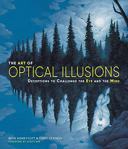 Compare Textbook Prices for The Art of Optical Illusions: Deceptions to Challenge the Eye and the Mind  ISBN 9781623540937 by Stickels, Terry,Honeycutt, Brad,Kim, Scott