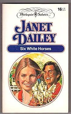 SIX WHITE HORSES -- BARGAIN BOOK