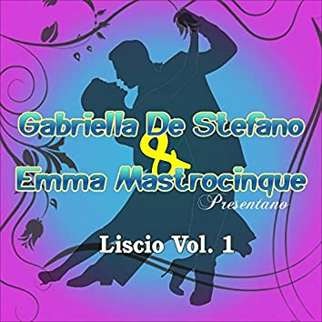 Liscio, Vol. 1