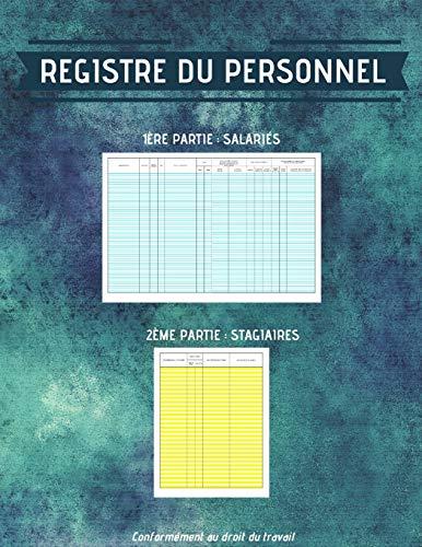 REGISTRE DU PERSONNEL: En 2 parties distinctes : salariés et stagiaires