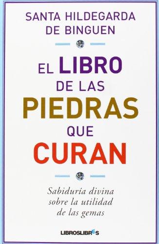 El libro de las piedras que curan (LibrosLibres) (Spanish Edition)