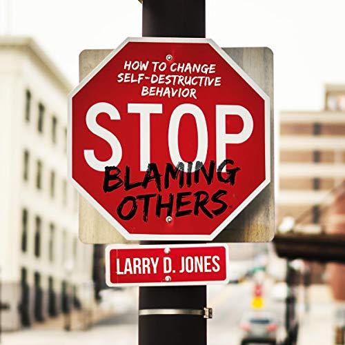 Page de couverture de Stop Blaming Others
