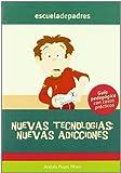 NUEVAS TECNOLOGIAS NUEVAS ADICCIONES (Escuela De Padres)