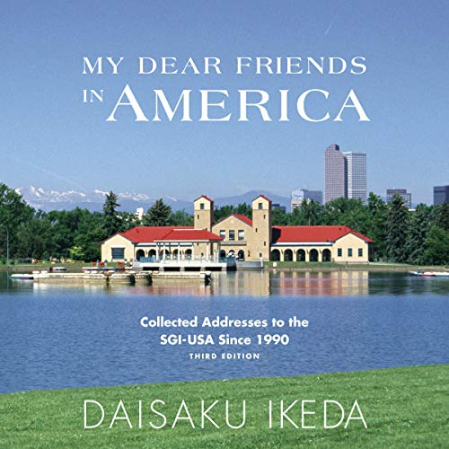 My Dear Friends in America Audiobook By Daisaku Ikeda cover art