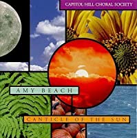 Canticle of the Sun Op 123 by BETTY CAPITOL HILL CHORAL SOCIETY / BUCHANAN (1998-07-21)