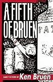 A Fifth of Bruen: Early Fiction of Ken Bruen - Ken Bruen