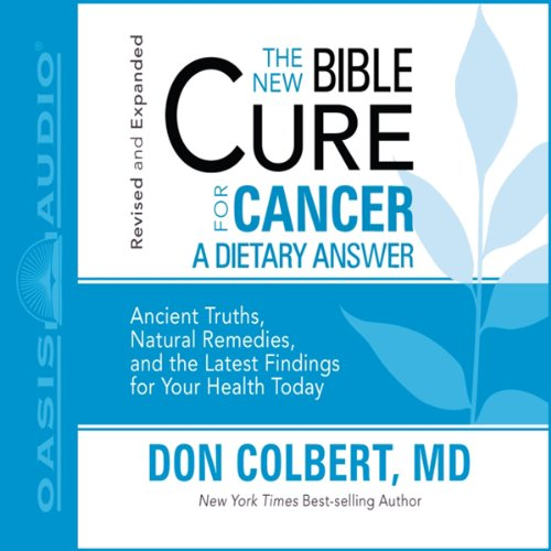 The New Bible Cure for Cancer                   By:                                                                                                                                 Don Colbert                               Narrated by:                                                                                                                                 Tim Lundeen                      Length: 2 hrs and 51 mins     10 ratings     Overall 4.8