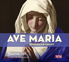 Ave Maria: Gregorian Chant by Seraphic Fire