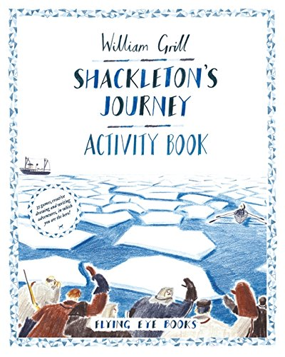 Grill, W: Shackleton's Journey Activity Book
