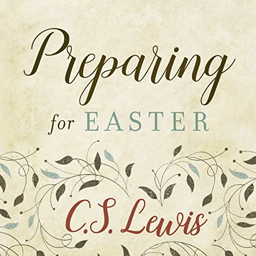 Preparing for Easter: Fifty Devotional Readings Audiobook By C. S. Lewis cover art