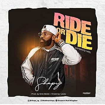 Ride or Die (kpo kpo me)