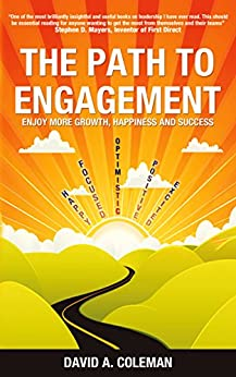 The Path to Engagement: Enjoy more growth, happiness and success by [David Coleman]