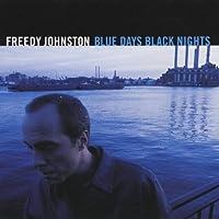 Blue Days Black Nights by Freedy Johnston (1999-07-20)