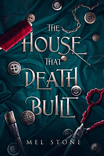 The House That Death Built: A Gothic Thriller of Romance and Mystery
