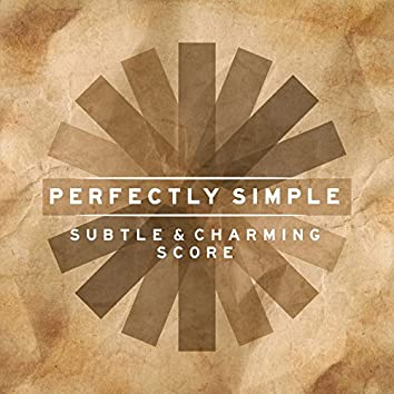 Perfectly Simple: Subtle and Charming Score