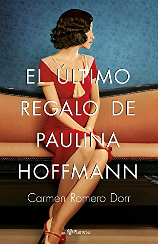 El último regalo de Paulina Hoffmann de Carmen Romero Dorr
