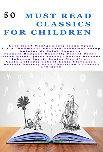50 Must Read Classics for Children: Book 1 (Bauer Classics) (Bauer Classics for Children and Teens)