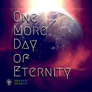 One More Day Of Eternity