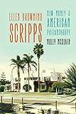 Ellen Browning Scripps: New Money and American Philanthropy