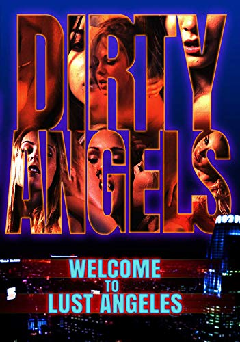 Dirty Angels Chapter One: Welcome To Lust Angeles [Reino Unido] [DVD]