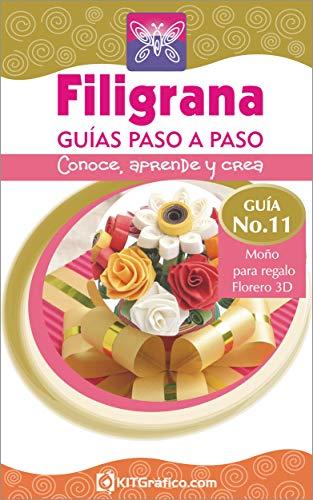 Guía No.11 - Moño regalo - Florero 3D (Filigrana Guías Paso a Paso)