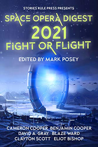 Space Opera Digest 2021: Fight or Flight (Stories Rule Press Presents Book 1) (English Edition)
