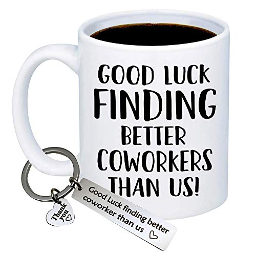 Going Away Gift For Coworker Good Luck Finding Better Coworkers Than Us Coffee Mug PLUS Thank You Keychain Coworkers Leaving Gifts Goodbye Farewell Gifts For Coworkers Colleagues Boss