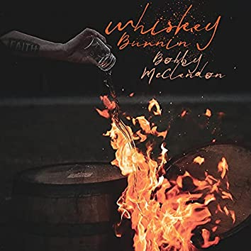 Whiskey Burnin'