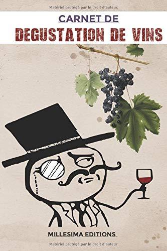 Carnet de DEGUSTATION de VINS: journal d'oenologie pour amateurs ou collectionneur de vins - idée Cadeau