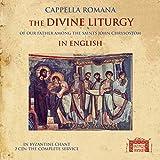 Cappella Romana - Byzantine Chant/The Divine Liturgy (in English)